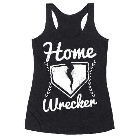 Home Wrecker Racerback Tank Top