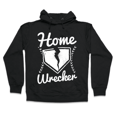 Home Wrecker Hooded Sweatshirt