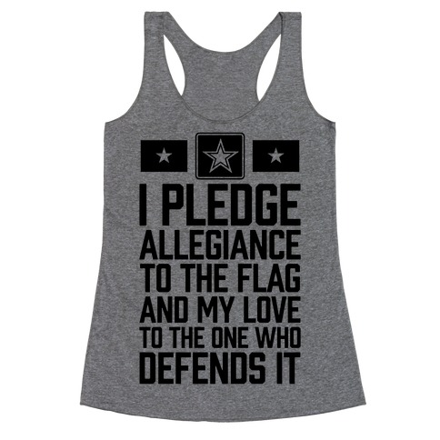 I Pledge Allegiance To The Flag (Army) Racerback Tank Top