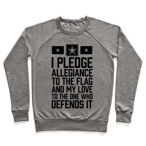 I Pledge Allegiance To The Flag (Army) Pullover