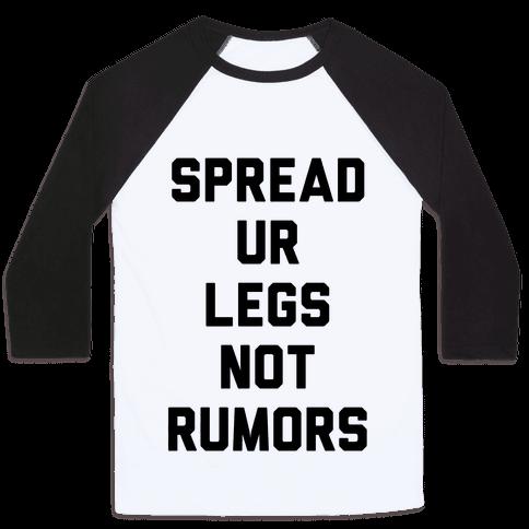 Spread Ur Legs Not Rumors