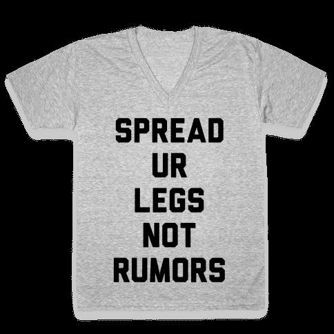Spread Ur Legs Not Rumors V-Neck Tee Shirt