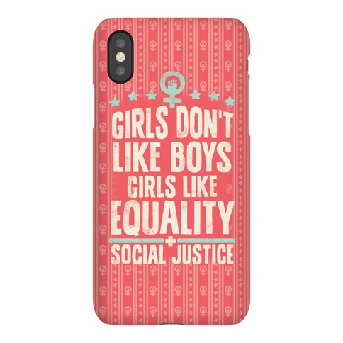 Girls Don't Like Boys Girls Like Equality And Social Justice Phone Case