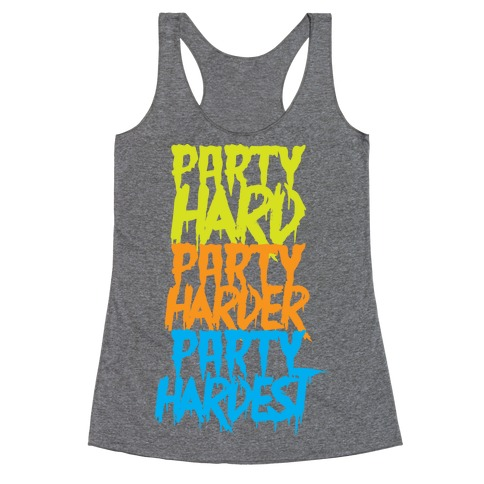 Party Hard Party Harder Party Hardest Racerback Tank Top