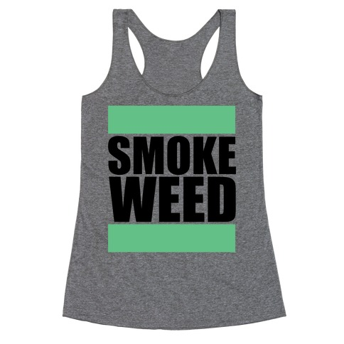 Smoke Weed Racerback Tank Top