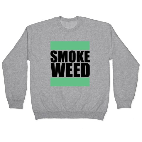 Smoke Weed Pullover