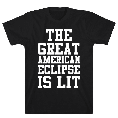 The Great American Eclipse is Lit Mens T-Shirt