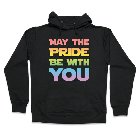 May The Pride Be With You Parody Hooded Sweatshirt