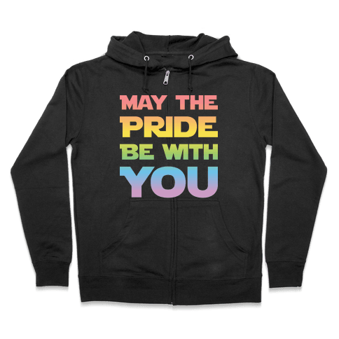 May The Pride Be With You Parody Zip Hoodie