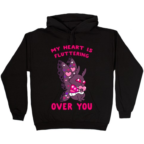 My Heart Is Fluttering Over You Hooded Sweatshirt