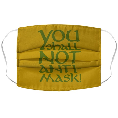 You Shall Not Anti-Mask Parody Accordion Face Mask
