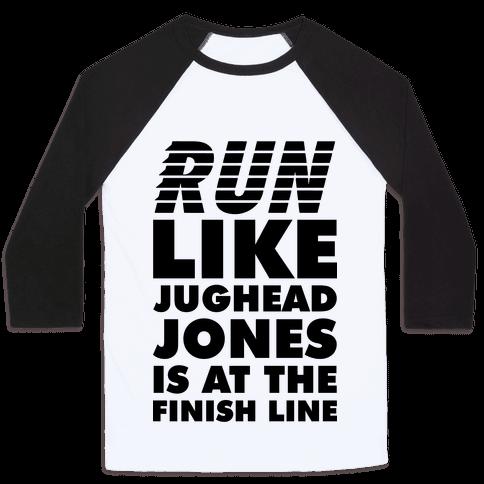 Run Like Jughead is at the Finish Line Baseball Tee