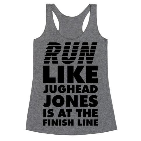 Run Like Jughead is at the Finish Line Racerback Tank Top