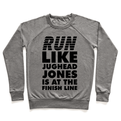 Run Like Jughead is at the Finish Line Pullover