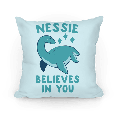 Nessie Believes In You Pillow