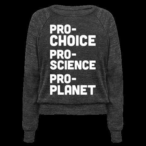 Pro-Choice Pro-Science Pro-Planet
