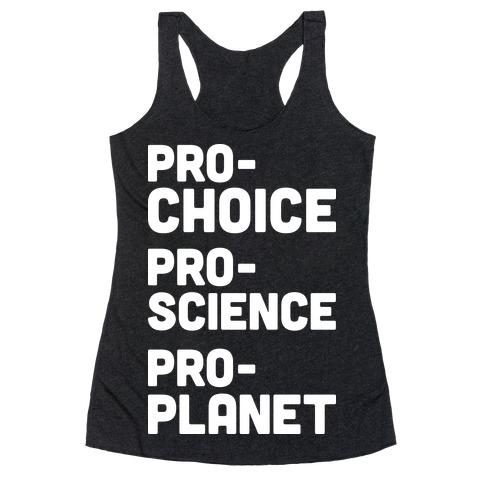 Pro-Choice Pro-Science Pro-Planet Racerback Tank Top
