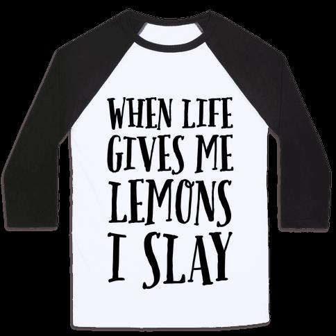 When Life Gives Me Lemons I Slay Baseball Tee
