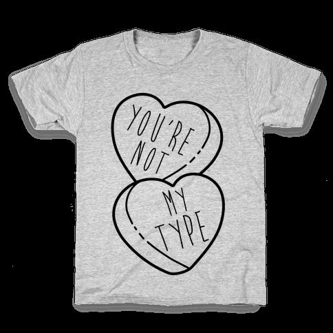You're Not My Type Kids T-Shirt