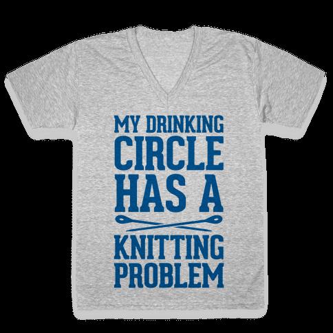 My Drinking Circle Has a Knitting Problem V-Neck Tee Shirt