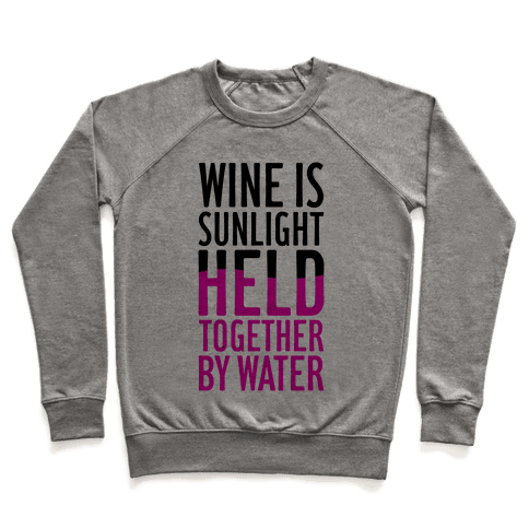 Wine Is Sunlight Held Together By Water Pullover