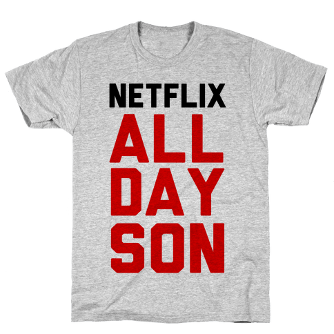 Netflix all Day Son Mens T-Shirt