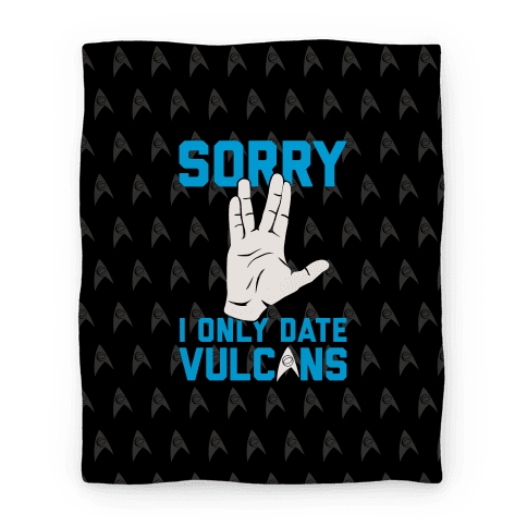 Sorry I Only Date Vulcans Blanket