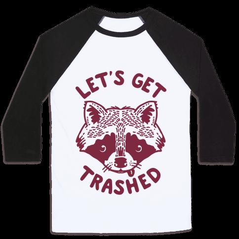 Let's Get Trashed Raccoon Baseball Tee