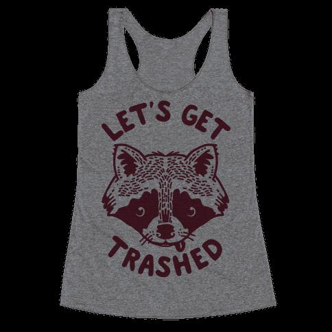 Let's Get Trashed Raccoon Racerback Tank Top