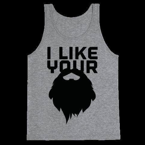 I Like Your Beard Tank Top