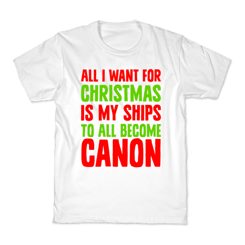 All I Want For Christmas Is My Ships To All Become Canon Kids T-Shirt