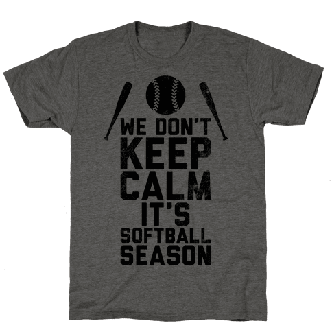 We Don't Keep Calm, It's Softball Season (Vintage) Mens T-Shirt