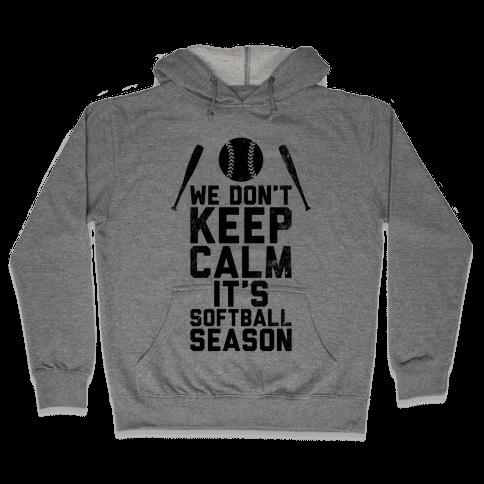 We Don't Keep Calm, It's Softball Season (Vintage) Hooded Sweatshirt
