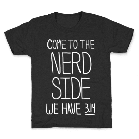 Come to the Nerd Side! Kids T-Shirt