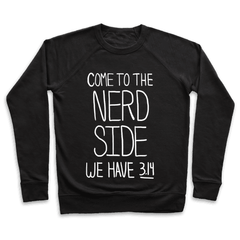 Come to the Nerd Side! Pullover
