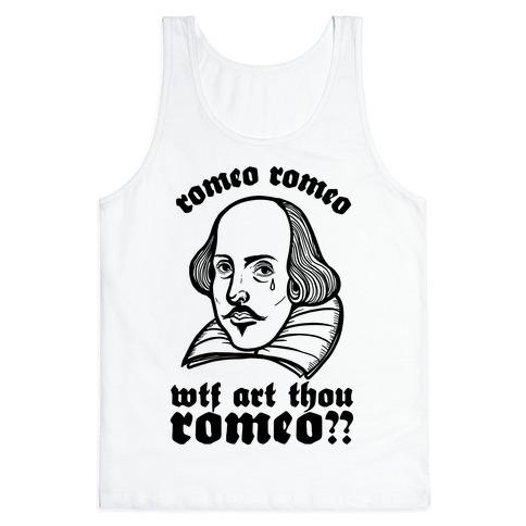 Romeo Romeo WTF Art Thou Romeo? Tank Top