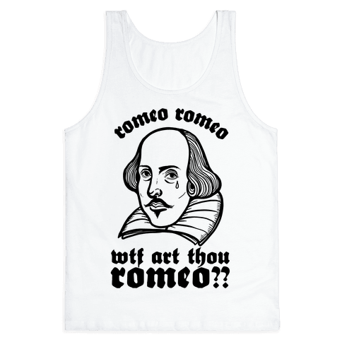 Romeo Romeo WTF Art Thou Romeo?