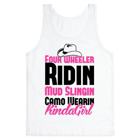 Four Wheeler Ridin' Mud Slingin' Camo Wearin' Kinda Girl Tank Top