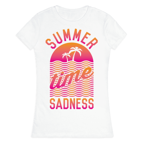 Summertime Sadness Womens T-Shirt
