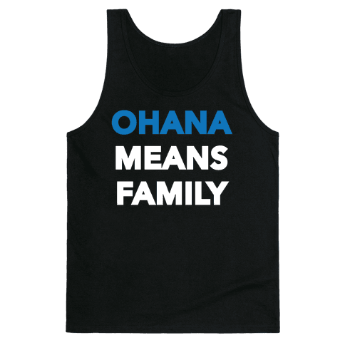 Ohana Means Family Tank Top