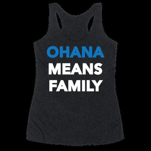 Ohana Means Family Racerback Tank Top