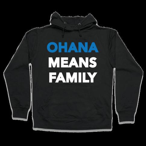 Ohana Means Family Hooded Sweatshirt