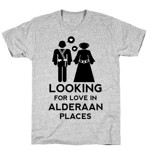 Looking for Love in Alderaan Places Mens T-Shirt