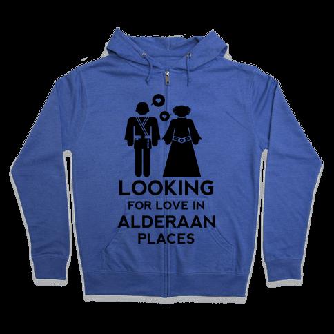 Looking for Love in Alderaan Places Zip Hoodie