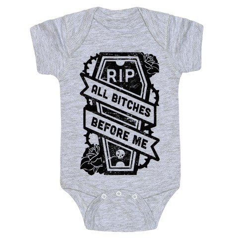 0e7f18c73 RIP All Bitches Before Me Baby One-Piece | LookHUMAN