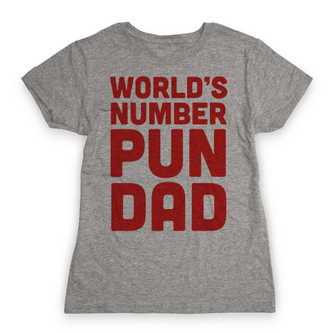 World's Number Pun Dad Womens T-Shirt
