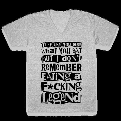 I Don't Remember Eating A F*cking Legend V-Neck Tee Shirt
