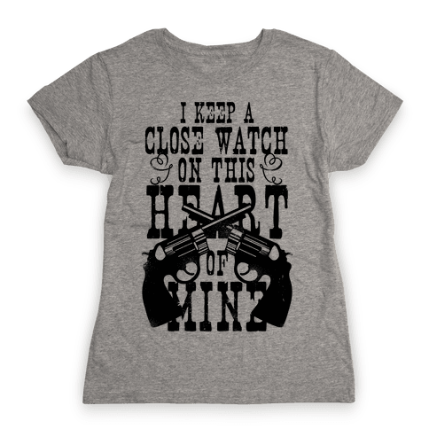 I Keep A Close Watch On This Heart Of Mine Womens T-Shirt