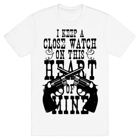 I Keep A Close Watch On This Heart Of Mine Mens T-Shirt