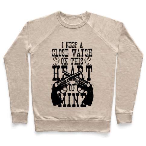 I Keep A Close Watch On This Heart Of Mine Pullover